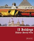 13 Buildings Children Should Know by Annette Roeder (Hardback, 2009)