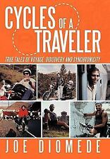Cycles of a Traveler : True Tales of Voyage, Discovery and Synchronicity by...