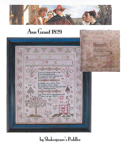 Ann Grant 1829 Reproduction Sampler Shakespeare/'s Peddler Cross Stitch Pattern