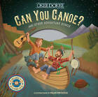 Can You Canoe? And Other Adventure Songs by The Okee Dokee Brothers (Mixed media product, 2016)