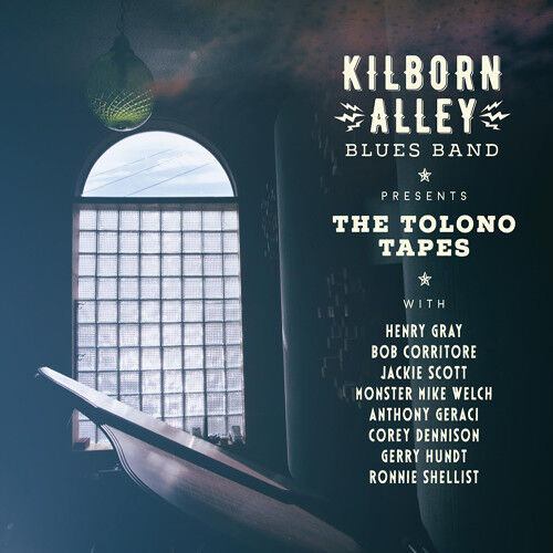 Kilborn Alley Blues Band - Tolono Tapes [New CD]