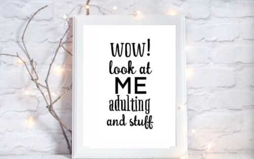 look at me adulting print and stuff funny quote gloss a4 picture unframed