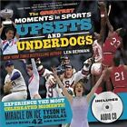 The Greatest Moments in Sports: Upsets and Underdogs by Len Berman (Hardback, 2012)
