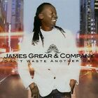 Don't Waste Another Day 0810775010322 by James & Compa Grear CD