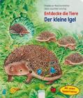 Entdecke die Tiere. Der kleine Igel von Friederun Reichenstetter (2015, Gebundene Ausgabe)
