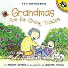 Grandmas are for Giving Tickles by Harriet Ziefert (Paperback, 2000)