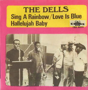 THE-DELLS-Sing-A-Rainbow-Love-Is-Blue-Hallelujah-Baby-CHESS-RECORDS-1969
