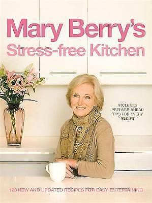 Mary Berry's Stress-Free Kitchen: 120 New and Improved Recipes for-ExLibrary