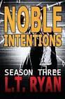 Noble Intentions: Season Three by L T Ryan (Paperback / softback, 2013)