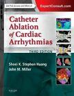 Catheter Ablation of Cardiac Arrhythmias by Mark A. Wood, John M. Miller, Shoei K. Stephen Huang (Mixed media product, 2014)
