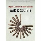 War and Society by Miguel A. Centeno, Elaine Enriquez (Hardback, 2016)