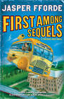 First Among Sequels by Jasper Fforde (Hardback, 2007)