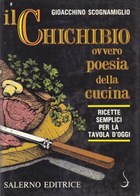IL CHICHIBIO OVVERO POESIA DELLA CUCINA di Gioacchino Scognamiglio 1986 Salerno