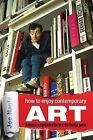 How to Enjoy Contemporary Art Some Explanations to Help You by Joe Nagle (Paperback / softback, 2013)