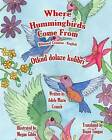 Where Hummingbirds Come from Bilingual Croatian English by Adele Marie Crouch (Paperback / softback, 2013)