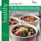 Healthy Eating for the Menopause: Britain's Leading Nutritional Therapist and a Food Writer Create 100 Really, Really Delicious Recipes in Association with Women's Health by Marilyn Glenville (Paperback, 2009)