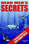 Dead Men S Secrets Tantalising Hints of a Lost SU Gray Jonathan 1418425559