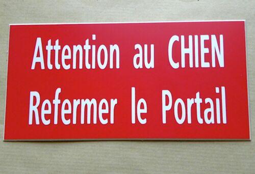 panneau  Attention au CHIEN Refermer le Portail format 140 x 280 mm fond rouge