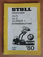 Betriebsanleitung Anbau Wartung STOLL Frontlader ALN ALS Super 1 Ausgabe 1980