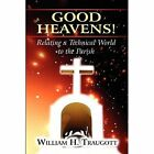 Good Heavens Relating a Technical World to The Parish 9781451290363 Traugott