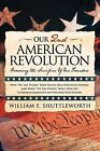 Our 2nd American Revolution: Honoring the Sacrifices Of Our Founders by William E. Shuttleworth (Paperback, 2012)