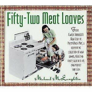 Fifty-Two Meat Loaves by McLaughlin, Michael-ExLibrary