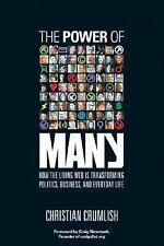 The Power Of Many: How The Living Web Is Transforming Politics, Busine-ExLibrary