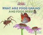 What Are Food Chains and Food Webs? by Julia Vogel (Hardback, 2010)