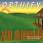 Orthify by Dawn Marie Leslie 9781424184682 Paperback 2007