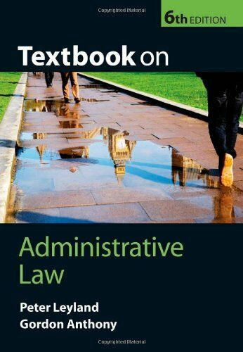 1 of 1 - Textbook on Administrative Law,Peter Leyland, Gordon Anthony- 9780199217762
