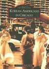 Korean Americans in Chicago by Kyu Young Park Ph D (Paperback / softback, 2003)