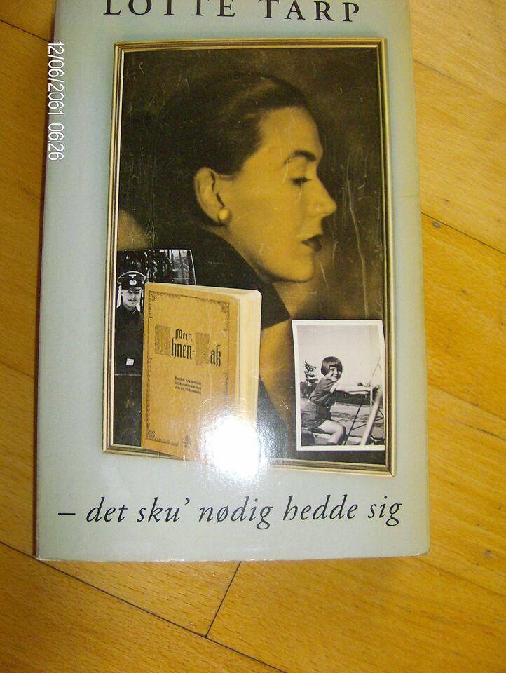 Det sku' nød hedde sig, Lotte Tarp, genre: biografi
