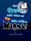 The Crust Will Come and Get You at Night 9781441525840 by Lisa Killion Book