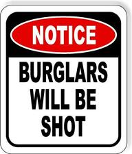 Notice Burglars Will Be Shot Metal Aluminum Composite Outdoor Sign