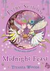 Fairy School 2: Midnight Feast by Titania Woods (Paperback, 2011)