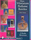 More Miniature Perfume Bottles by Glinda Bowman (Paperback, 1999)