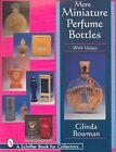 More Miniature Perfume Bottles by Glinda Bowman (Paperback, 1999)