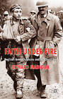 Faith Under Fire: Anglican Army Chaplains and the Great War by Edward Madigan (Hardback, 2011)