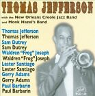 With the New Orleans Creole Jazz Band and Monk Hazel's Band by The Thomas Jefferson International New Orleans Jazz Band/Thomas Jefferson (Trumpet) (CD, Oct-2010, GHB Records)