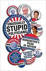 Unusually Stupid Politicians: Washington's Weak in Review by Kathryn Petras, Ross Petras (Paperback / softback, 2007)