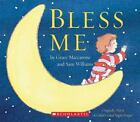 Bless Me: Bless Me : A Child's Good Night Prayer by Grace Maccarone (2004, Board Book)