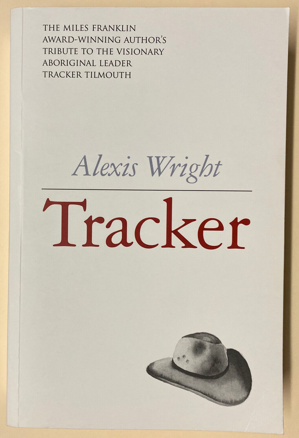 Image 1 - Tracker by Alexis Wright Tribute To Visionary Aboriginal Leader Tracker Tilmouth