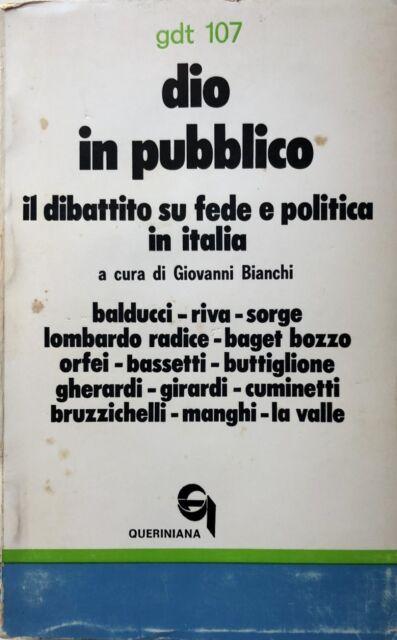 GIOVANNI BIANCHI DIO IN PUBBLICO DIBATTITO SU FEDE E POLITICA ITALIA QUERINIANA