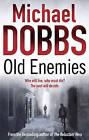 Old Enemies by Michael Dobbs (Hardback, 2011)