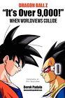 Dragon Ball Z It's Over 9,000! When Worldviews Collide by Derek Padula (Paperback / softback, 2012)