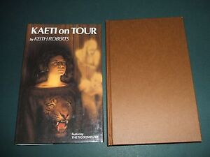 Kaeti-on-Tour-by-Keith-Roberts-1992-1st-edition-in-Dust-Jacket-Fine-Copy