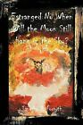 Estrange No When: Will the Moon Still Hang in the Sky? by Timothy D. Forsyth (Paperback, 2012)