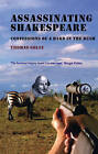 Assassinating Shakespeare: The True Confessions of a Bard in the Bush by Thomas Goltz (Paperback, 2006)