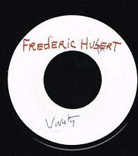 "45T 7"" : Frederic Hubert: toute la pluis tombe sur moi. test press. A2"