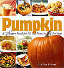 Pumpkin, a Super Food for All 12 Months of the Year by Dee Dee Stovel (Paperback, 2005)